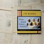 How God Makes Babies | Jim Burns