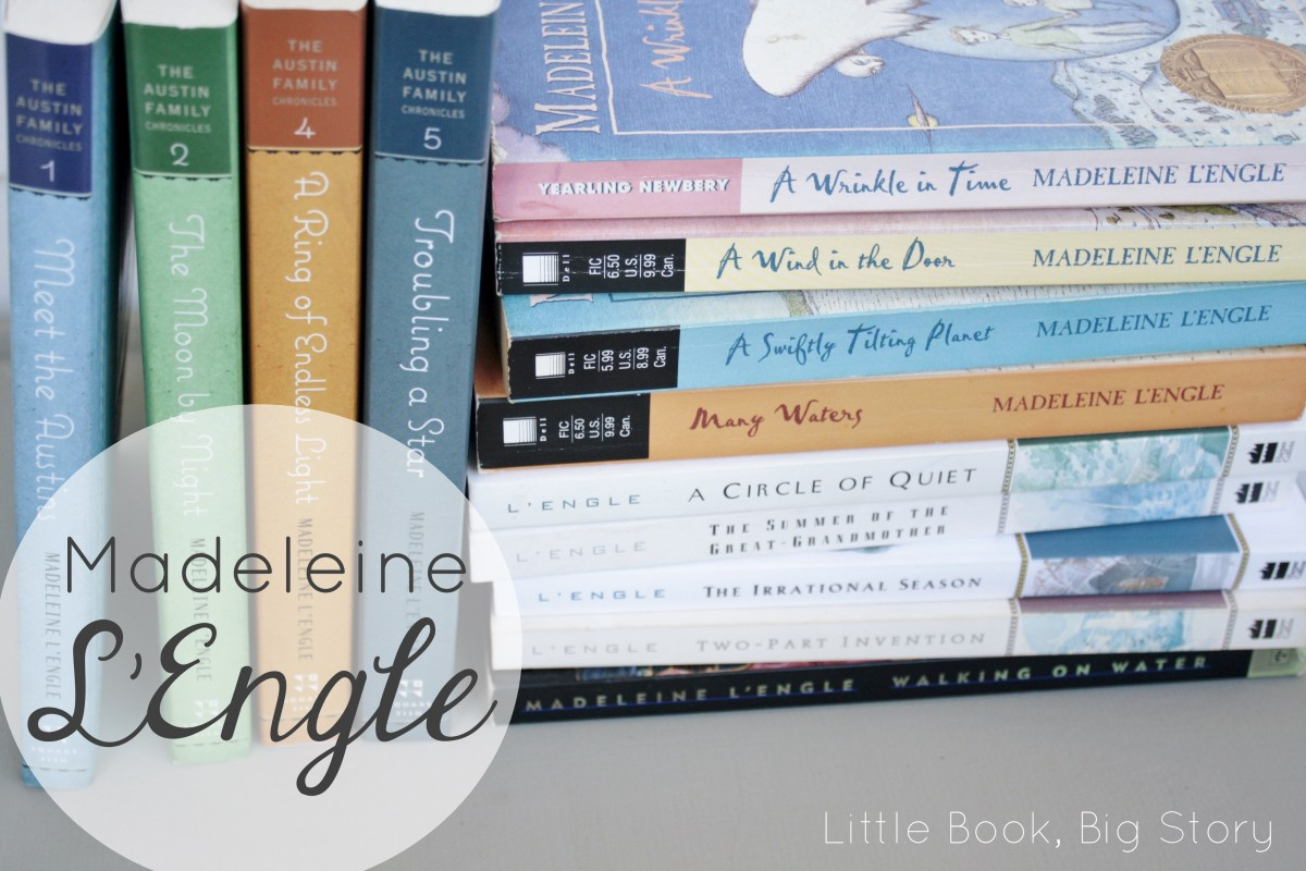 Featured Author: Madeleine L'Engle | Little Book, Big Story