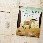 The Donkey Who Carried a King | RC Sproul