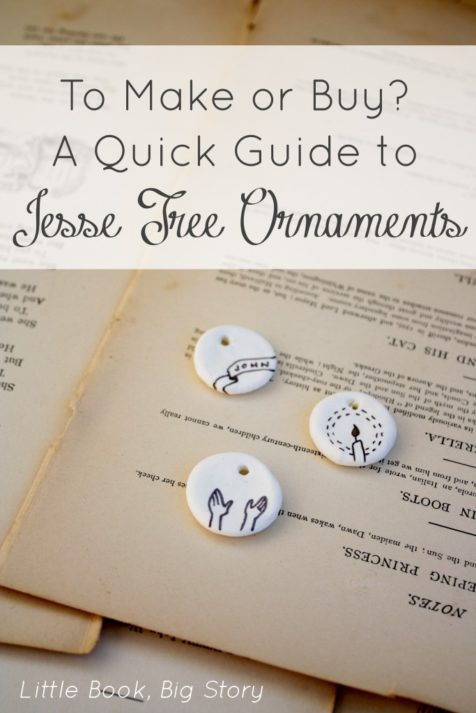 To Make Or Buy? A Guide to Jesse Tree Ornaments | Little Book, Big Story