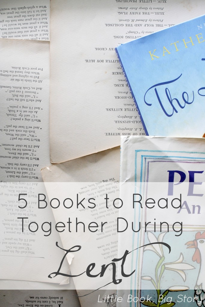 5 Books to Read Together During Lent | Little Book, Big Story