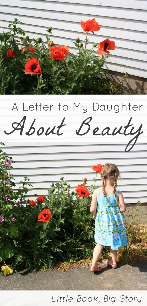 A Letter to My Daughter About Beauty (Thea Rosenburg on the Deeply Rooted blog) | Little Book, Big Story