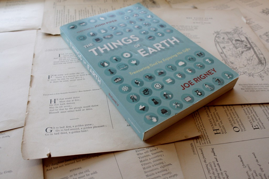 The Things of Earth, by Joe Rigney | Little Book, Big Story