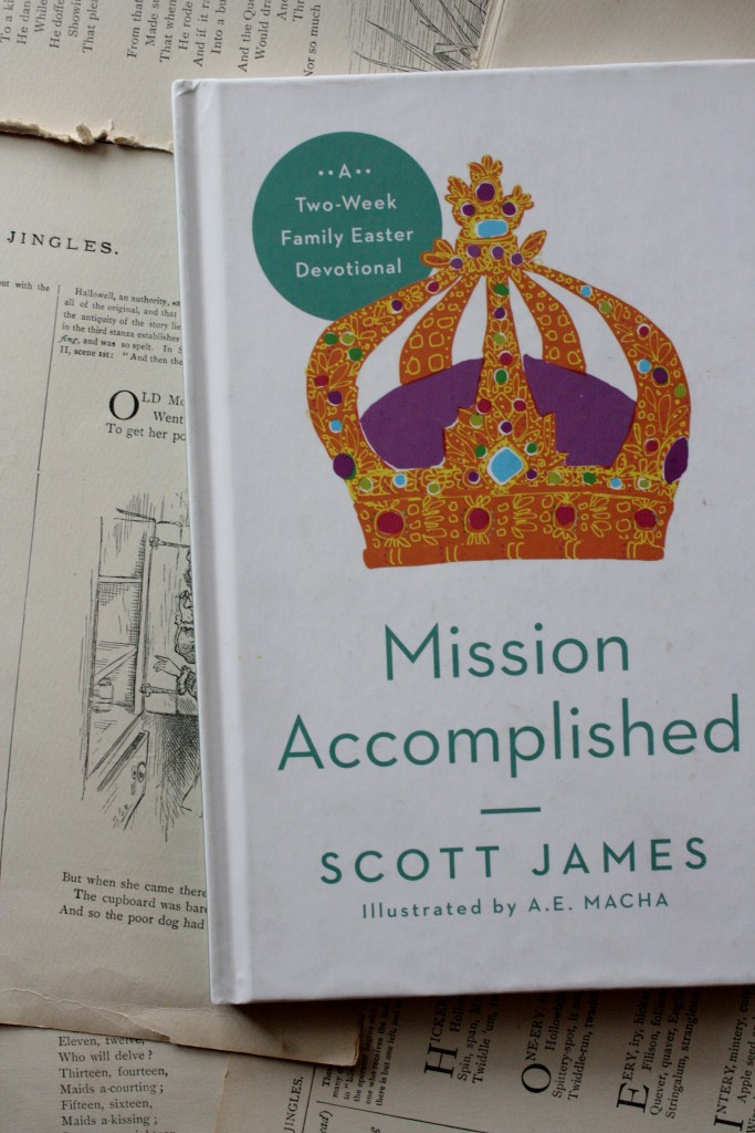 A two-week devotional for Easter: Mission Accomplished, by Scott James | Little Book, Big Story