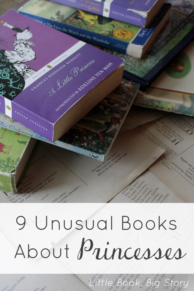 9 Unusual Books About Princesses | Little Book, Big Story