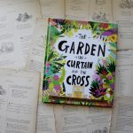 The Garden, the Curtain and the Cross | Carl Laferton