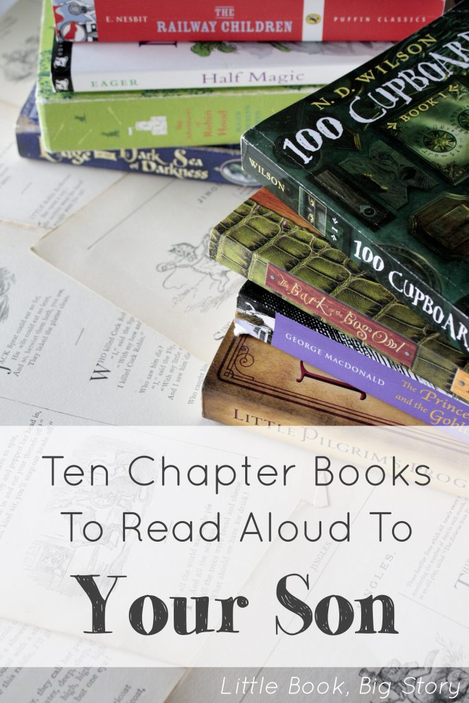 Ten Chapter Books To Read Aloud To Your Son | Little Book, Big Story