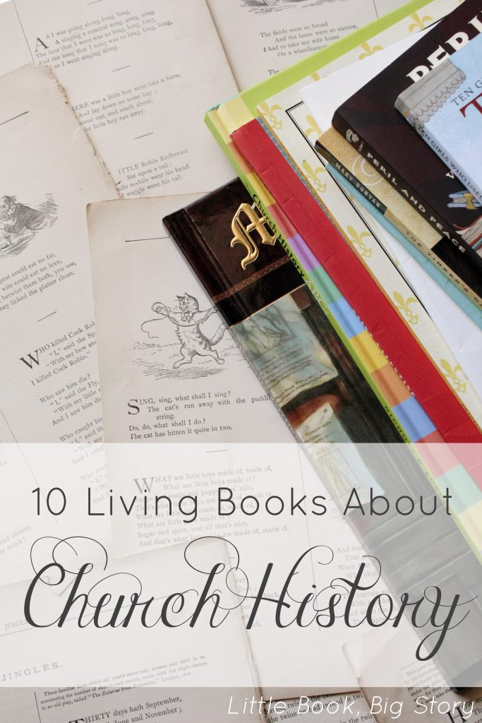 10 Living Books About Church History | Little Book, Big Story