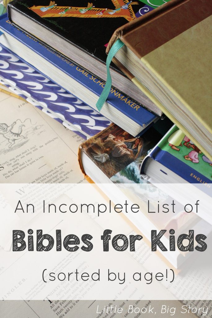 An Incomplete List of Bibles for Kids (Sorted by Age) | Little Book, Big Story