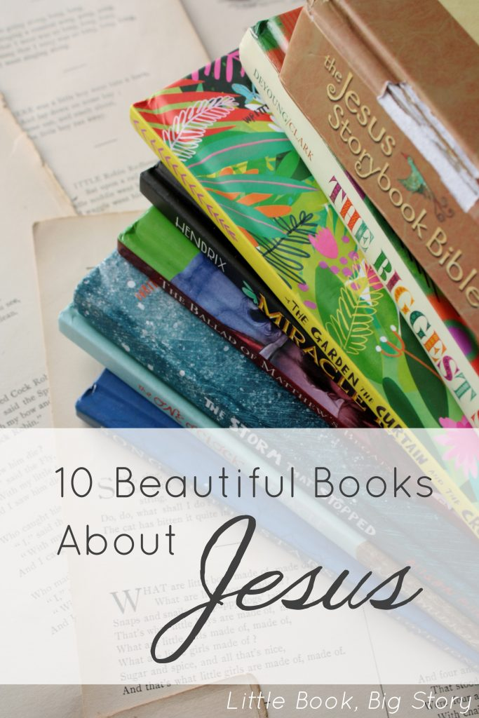 10 Beautiful Books About Jesus | Little Book, Big Story