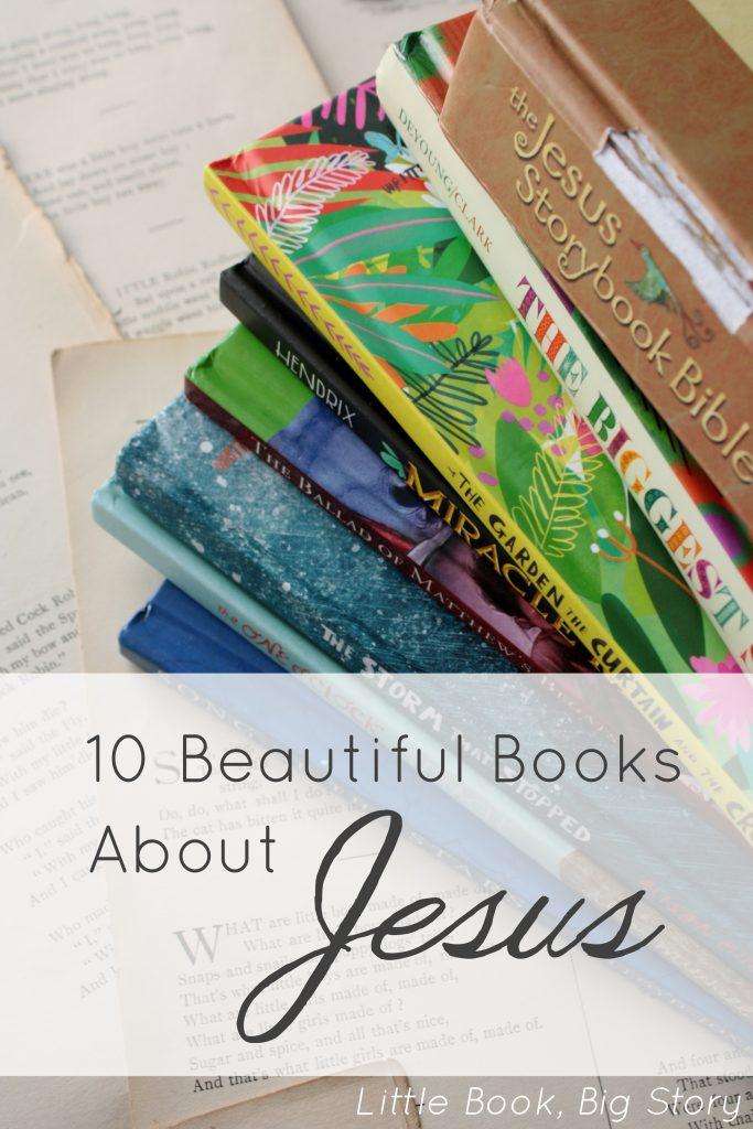 10 Beautiful Books About Jesus | Little Book, Big Story