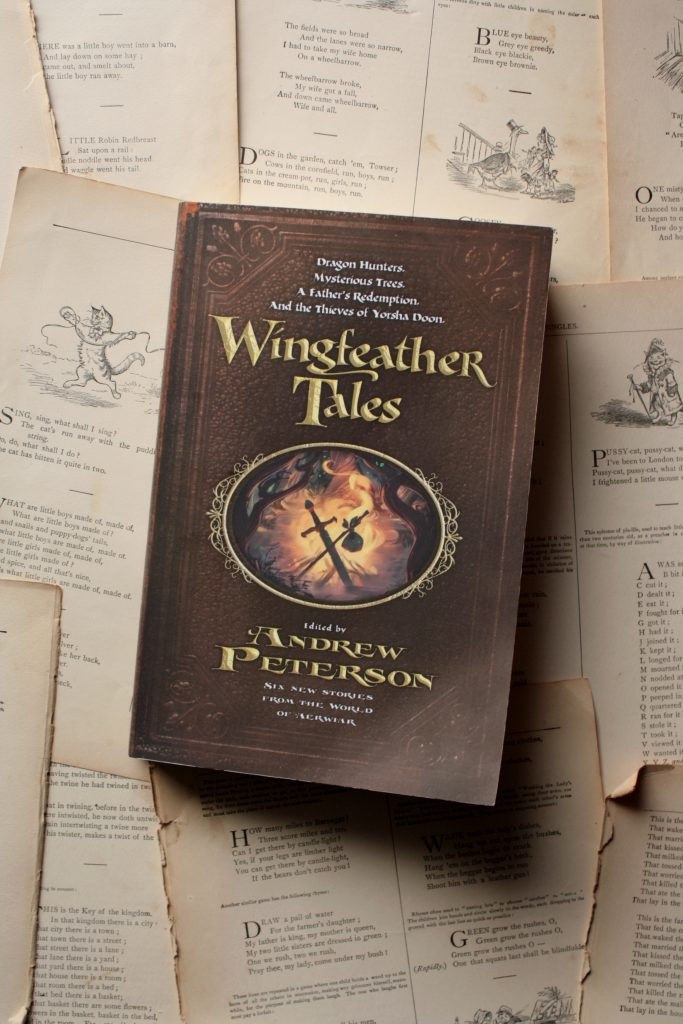 Wingfeather Tales, ed. Andrew Peterson | Little Book, Big Story