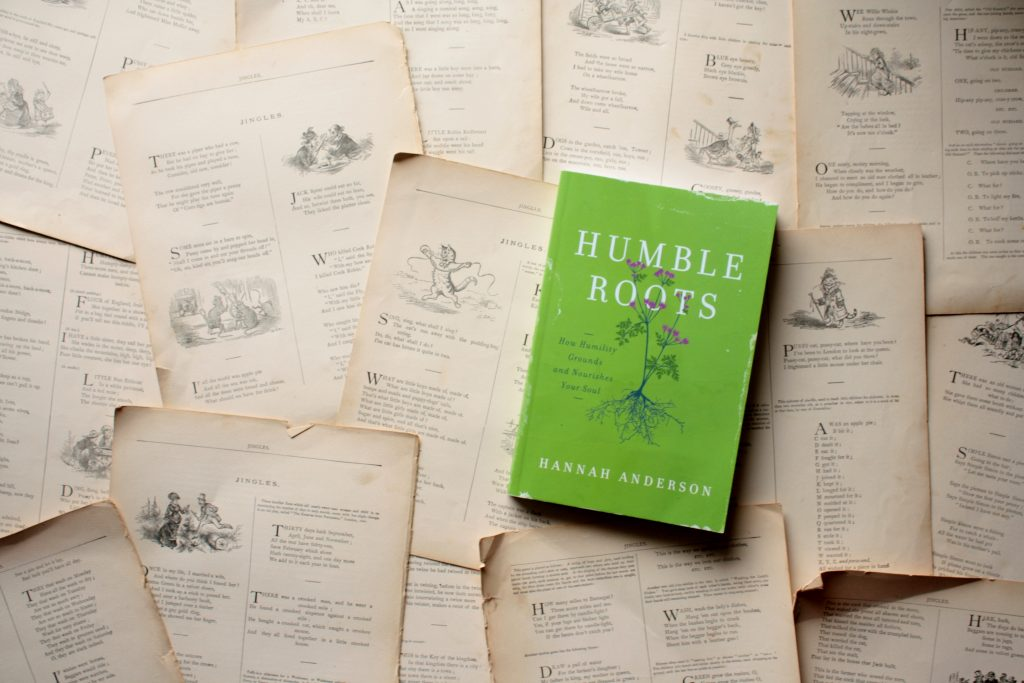 Humble Roots: How Humility Grounds and Nourishes the Soul, by Hannah Anderson | Little Book, Big Story