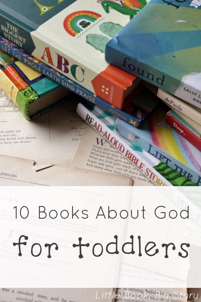 10 Books About God for Toddlers | Little Book, Big Story