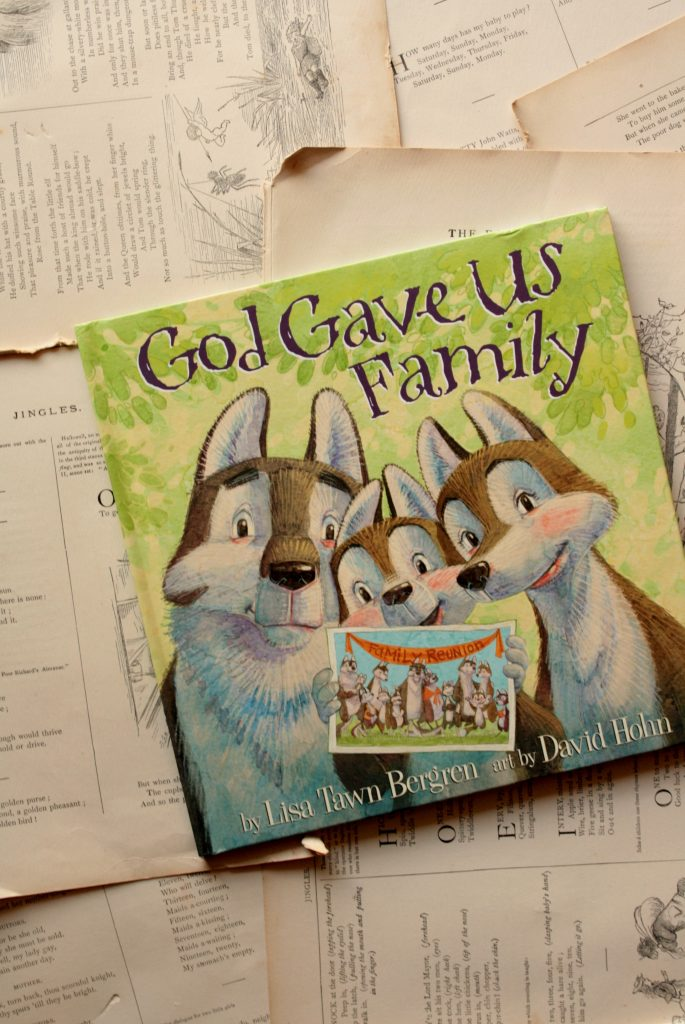 God Gave Us Family, by Lisa Tawn Bergren | Little Book, Big Story