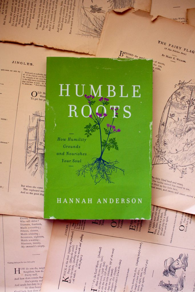 Humble Roots, by Hannah Anderson | Little Book, Big Story