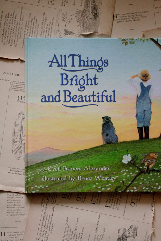 All Things Bright and Beautiful, by Cecil Frances Alexander & Bruce Whatley (review) | Little Book, Big Story