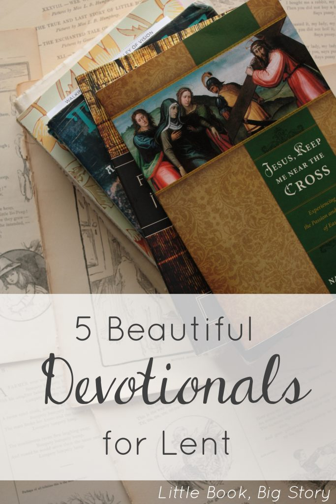 5 Beautiful Devotionals for Lent | Little Book, Big Story