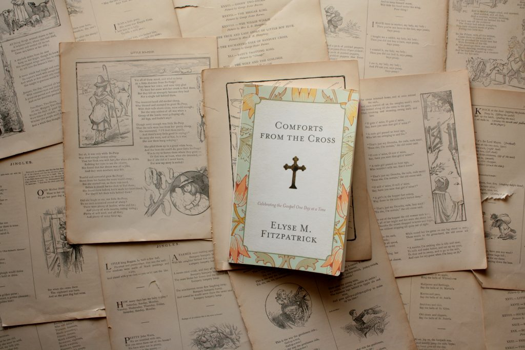 Comforts From the Cross, by Elyse Fitzpatrick | Little Book, Big Story