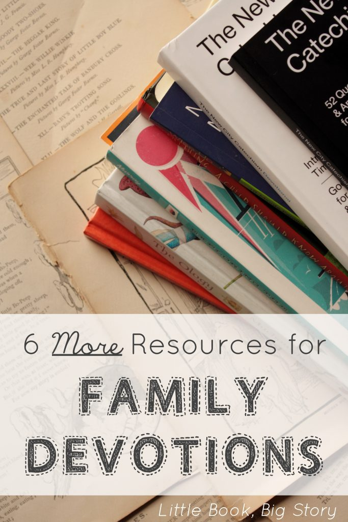 6 More Resources for Family Devotions | Little Book, Big Story