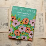 Wildflowers: A Creative Magazine for Girls (GIVEAWAY!)