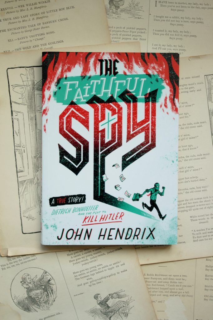 The Faithful Spy, by John Hendrix | Little Book, Big Story