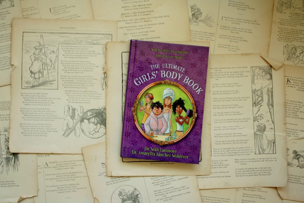 The Ultimate Girls' Body Book, by Dr. Walt Larimore & Dr. Amaryllis Sanchez Wohlever   Little Book, Big Story