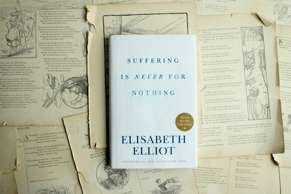Suffering is Never for Nothing, by Elisabeth Elliot | Little Book, Big Story