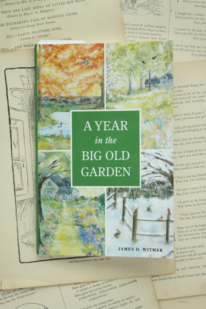 A Year in the Big Old Garden, by James Witmer | Little Book, Big Story