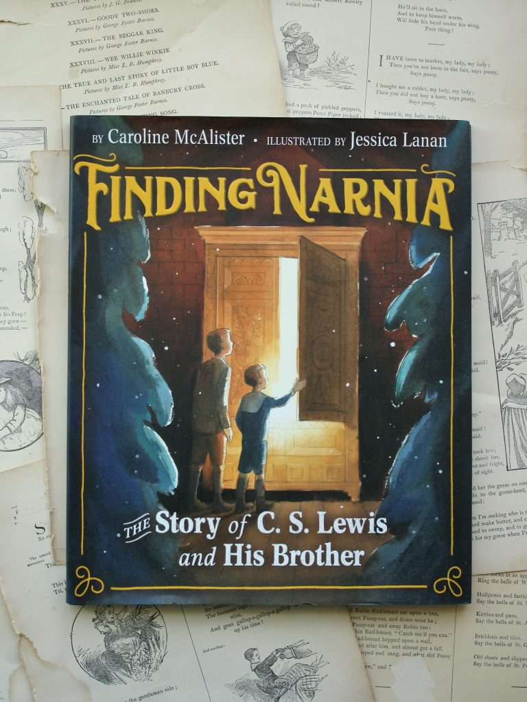 Finding Narnia, by Caroline McAlister | Little Book, Big Story