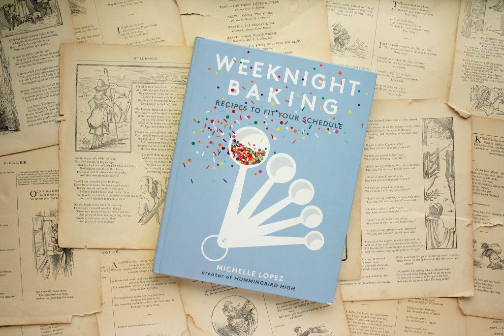 Weeknight Baking, by Michelle Lopez | Little Book, Big Story
