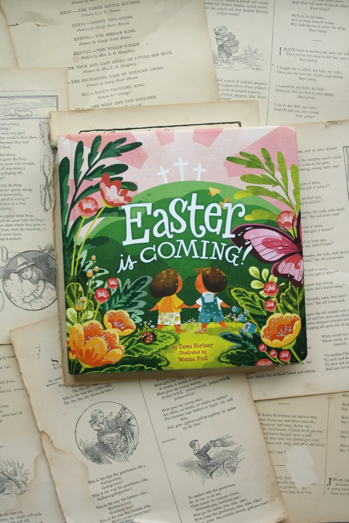 Easter is Coming, by Tama Fortner | Little Book, Big Story