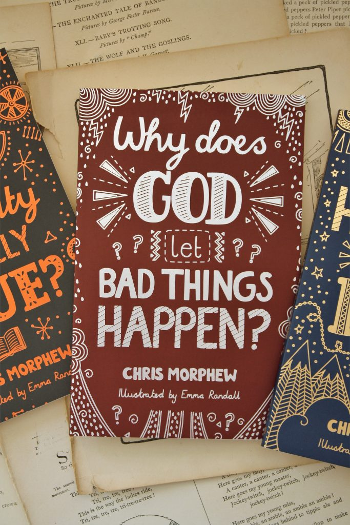 Why Does God Let Bad Things Happen?, by Chris Morphew | Little Book, Big Story