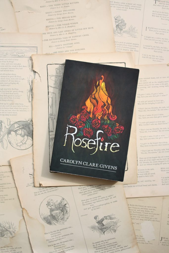 Rosefire, by Carolyn Clare Givens   Little Book, Big Story